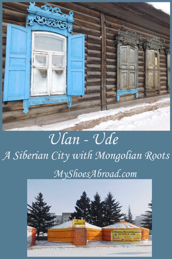Ulan Ude Siberia , a city with Mongolian roots